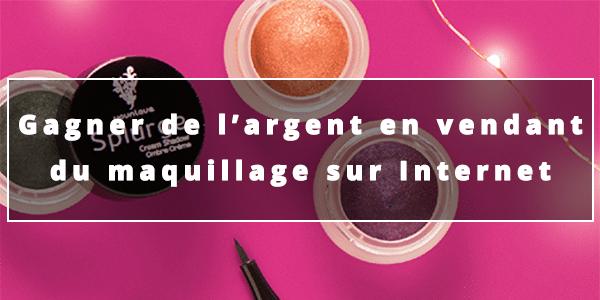 Gagner de l'argent en vendant du maquillage sur Internet