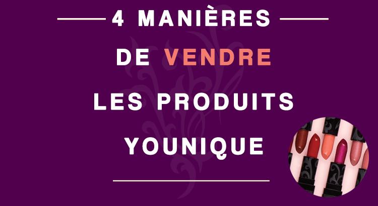 4 manières de vendre les produits Younique