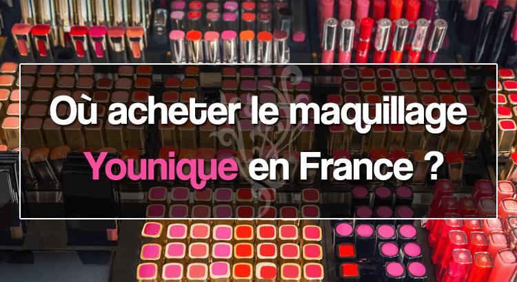 Où trouver Younique en France ?
