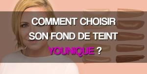 Comment choisir fond de teint Younique