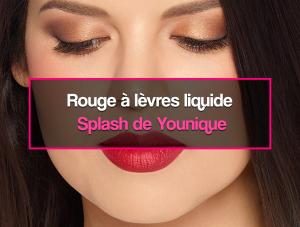 Rouge à lèvres liquide Splash de Younique